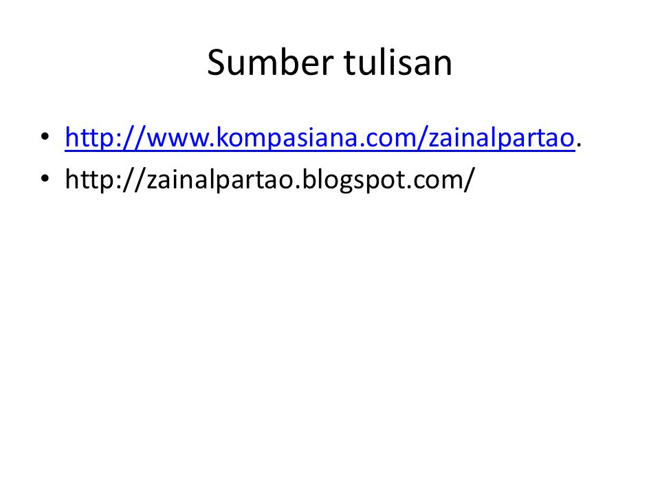 Sumber tulisan http://www.kompasiana.com/zainalpartao.