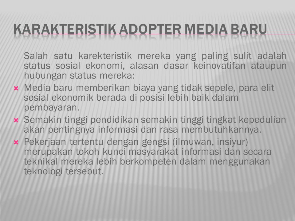Karakteristik Adopter Media Baru