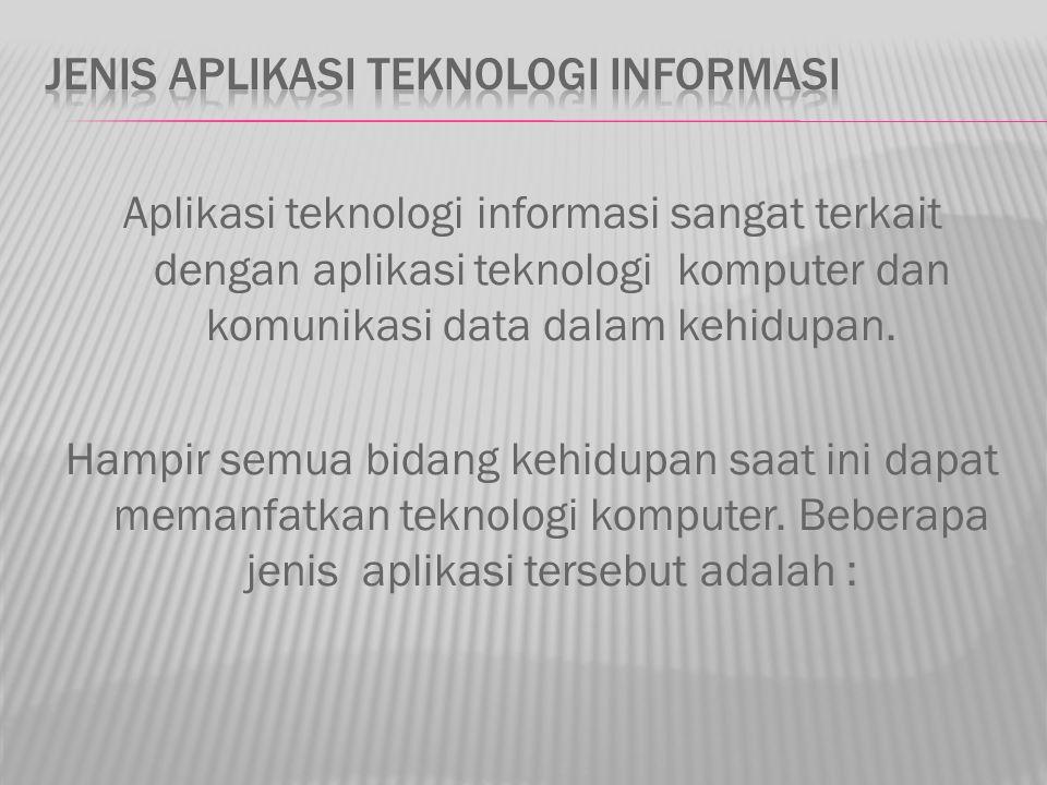 Jenis Aplikasi Teknologi Informasi