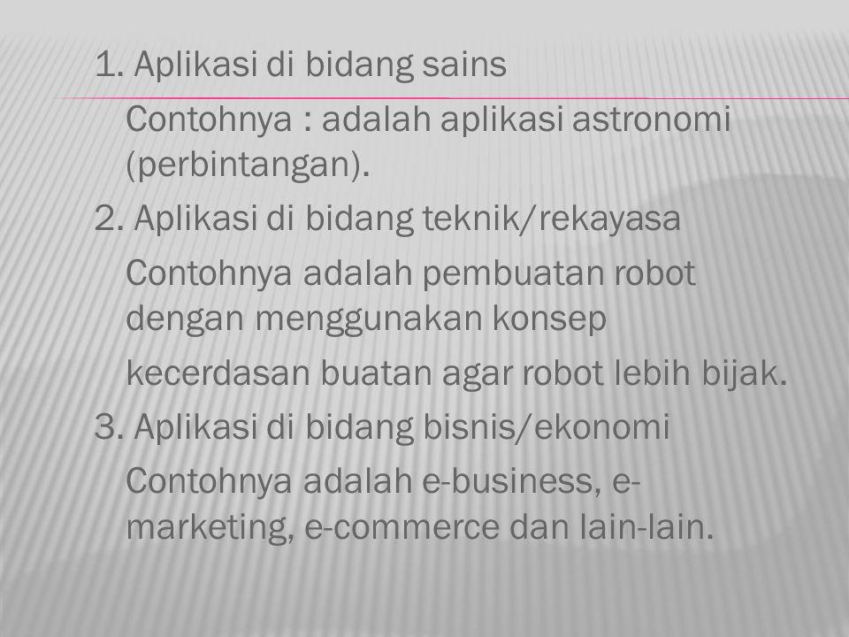 1. Aplikasi di bidang sains Contohnya : adalah aplikasi astronomi (perbintangan).