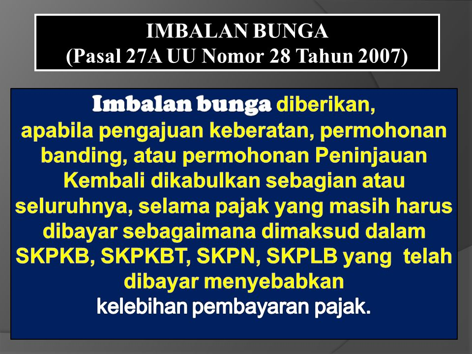 IMBALAN BUNGA (Pasal 27A UU Nomor 28 Tahun 2007)