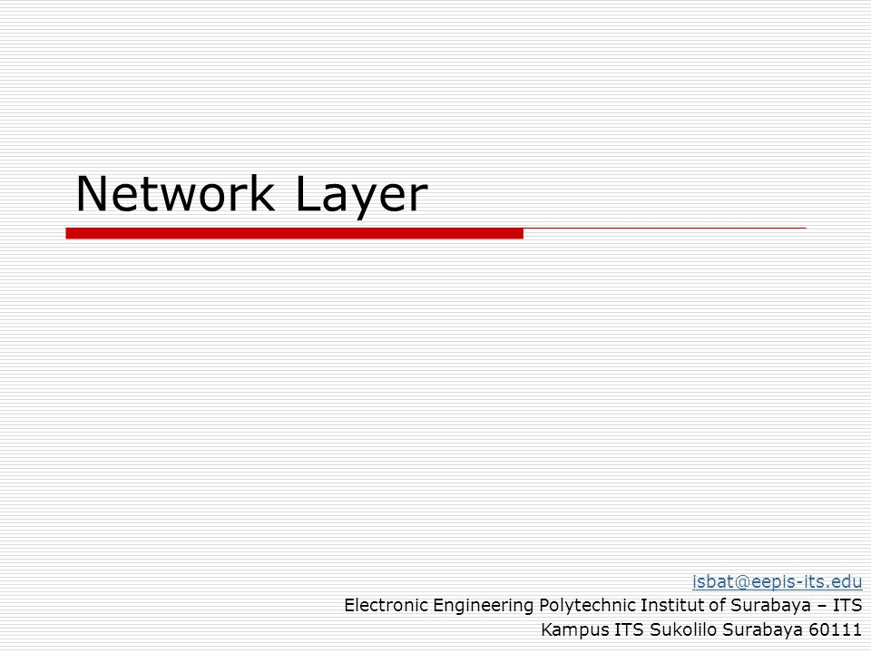 Network Layer isbat@eepis-its.edu