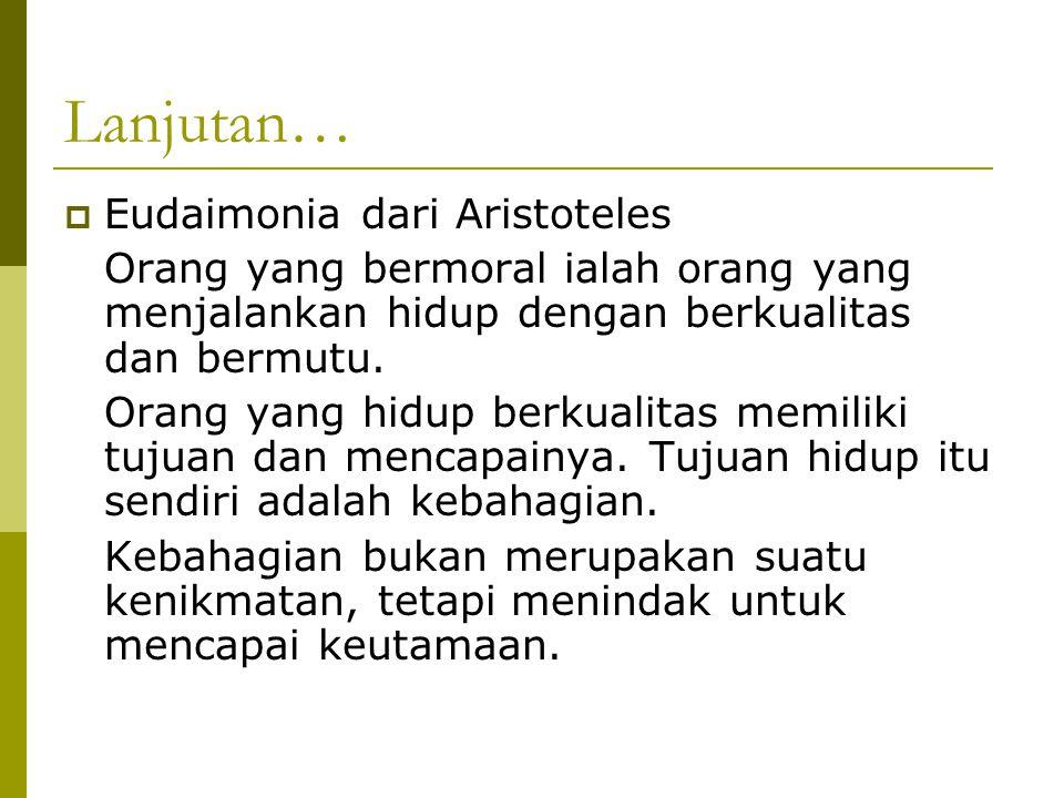 Lanjutan… Eudaimonia dari Aristoteles