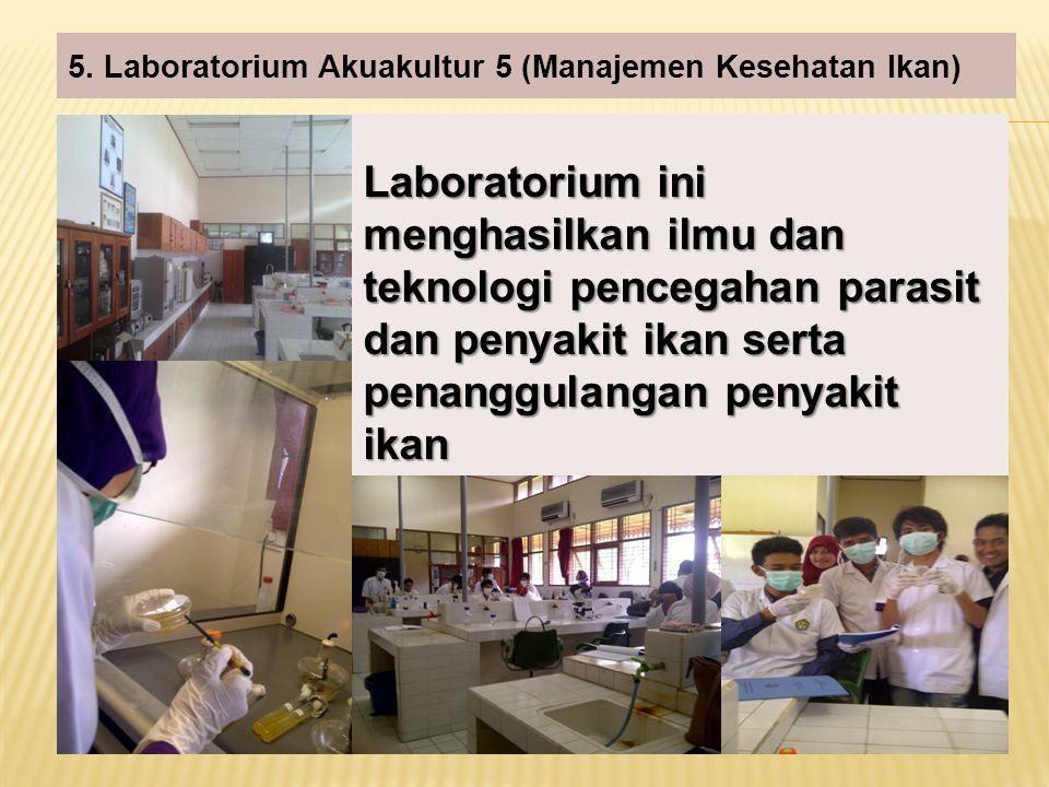 5. Laboratorium Akuakultur 5 (Manajemen Kesehatan Ikan)