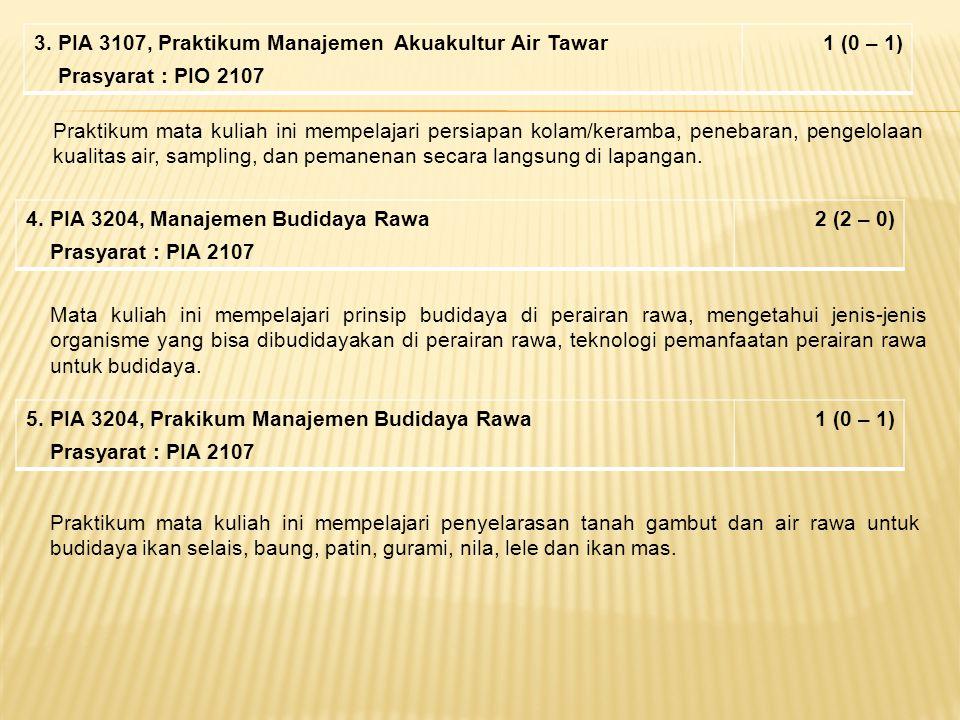 3. PIA 3107, Praktikum Manajemen Akuakultur Air Tawar