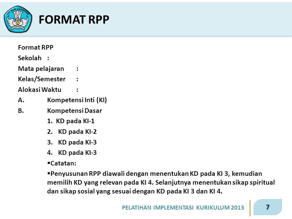 FORMAT RPP Format RPP Sekolah : Mata pelajaran : Kelas/Semester :