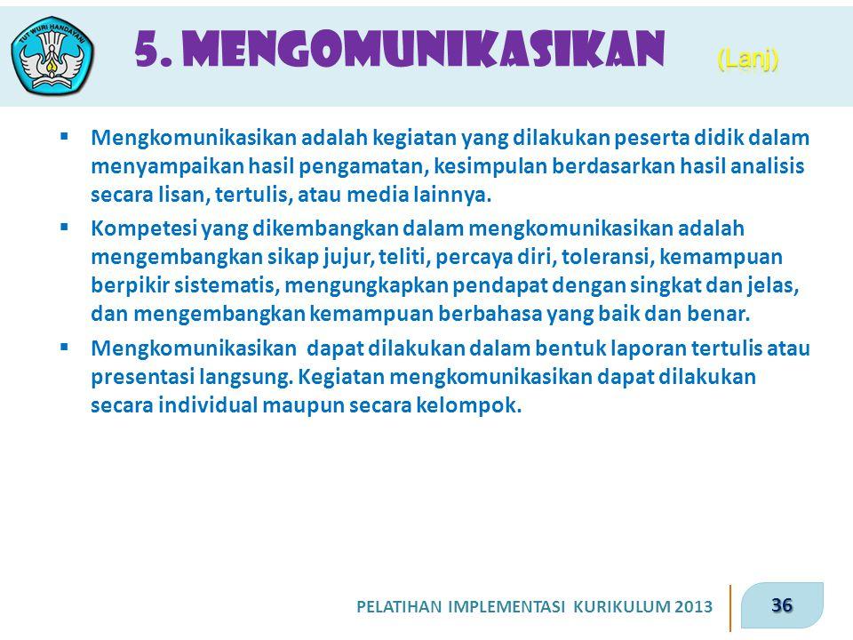 5. Mengomunikasikan