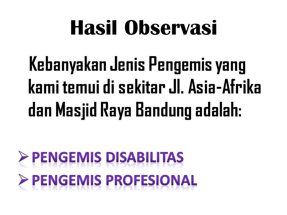 Hasil Observasi Pengemis Disabilitas Pengemis Profesional