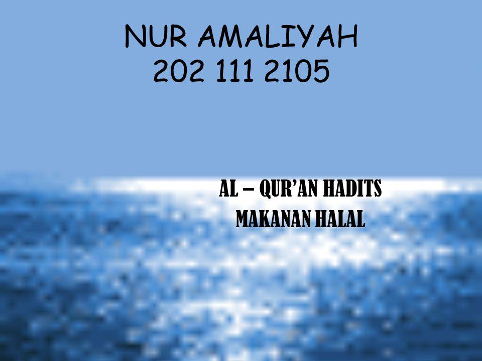 AL – QUR'AN HADITS MAKANAN HALAL