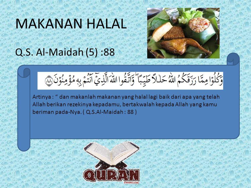 MAKANAN HALAL Q.S. Al-Maidah (5) :88
