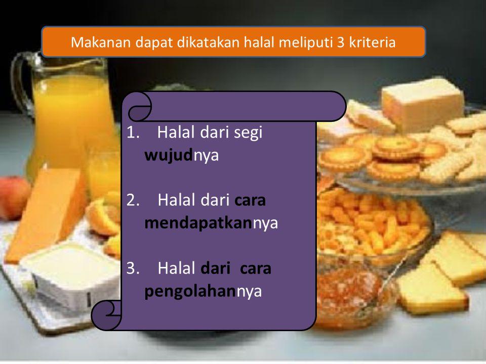 Makanan dapat dikatakan halal meliputi 3 kriteria