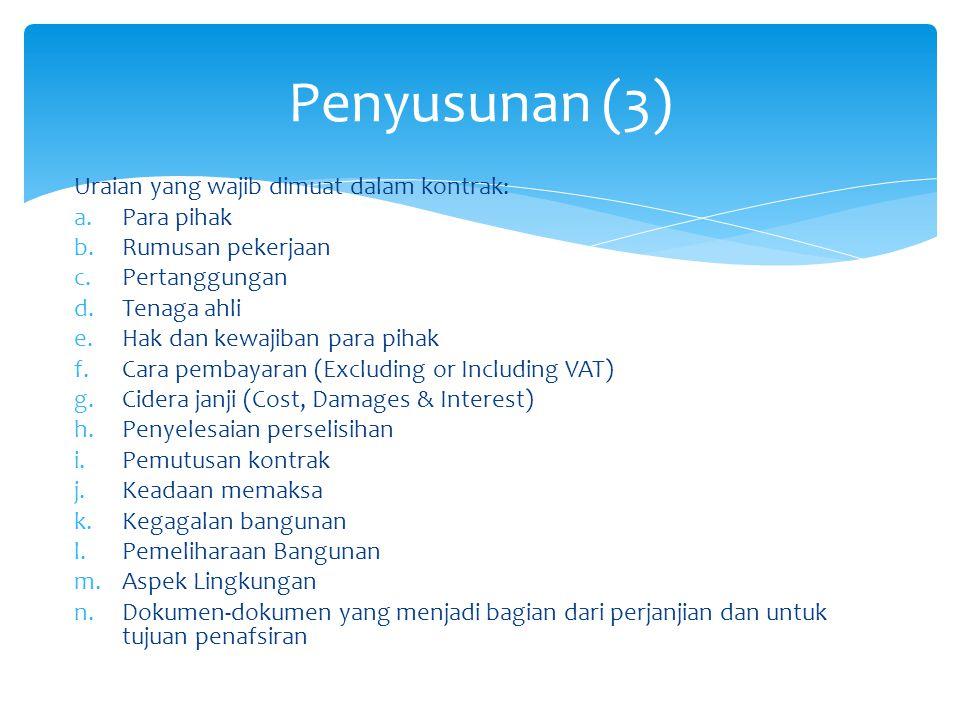 Penyusunan (3) Uraian yang wajib dimuat dalam kontrak: Para pihak
