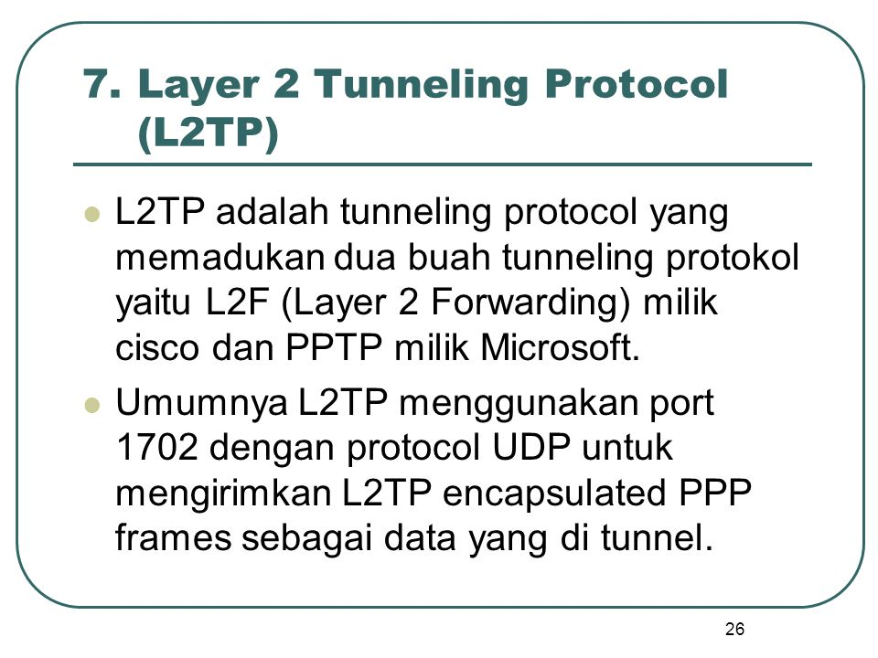 7. Layer 2 Tunneling Protocol (L2TP)