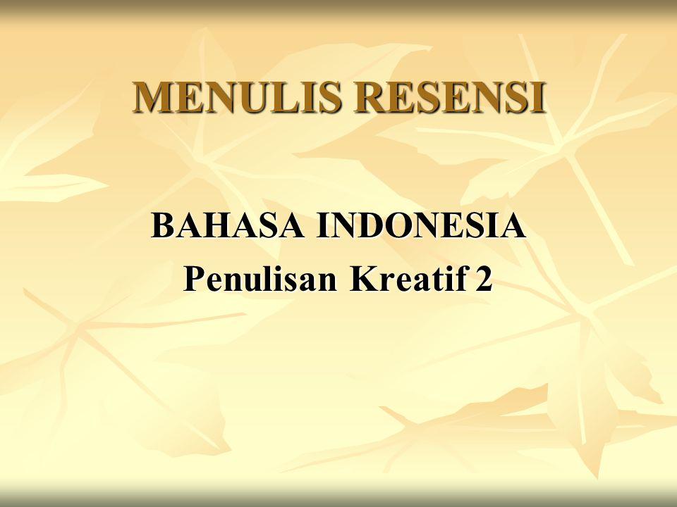 MENULIS RESENSI BAHASA INDONESIA Penulisan Kreatif 2