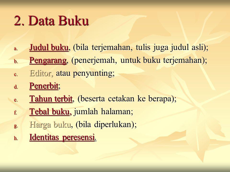 2. Data Buku Judul buku, (bila terjemahan, tulis juga judul asli);