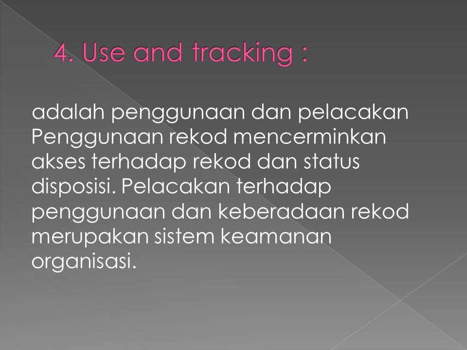 4. Use and tracking :