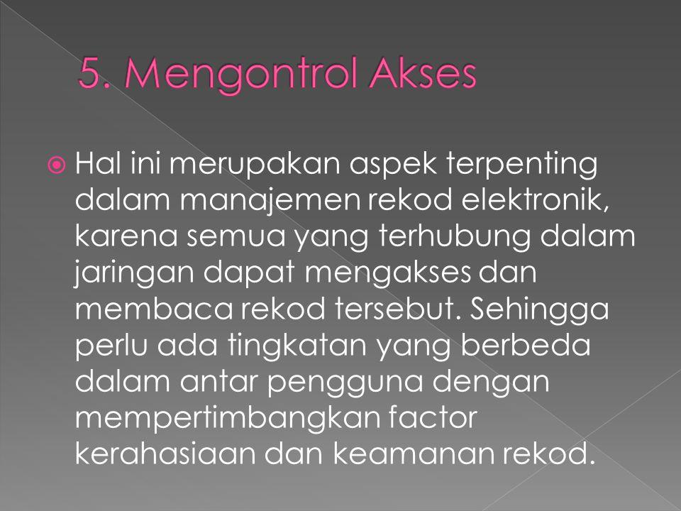 5. Mengontrol Akses