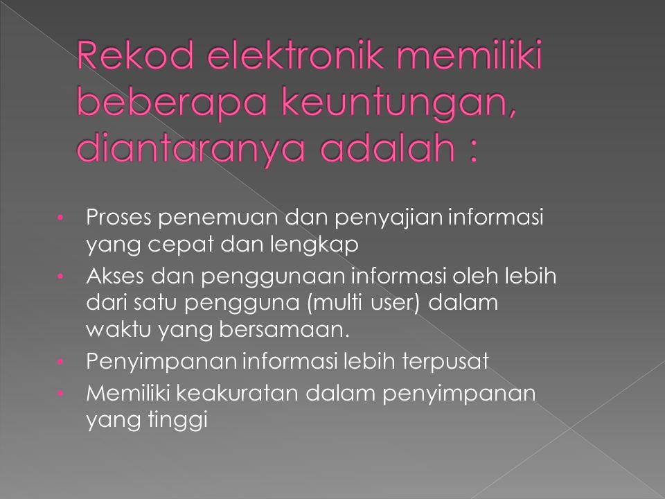 Rekod elektronik memiliki beberapa keuntungan, diantaranya adalah :
