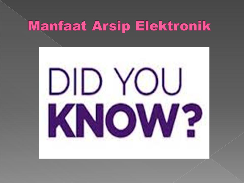 Manfaat Arsip Elektronik