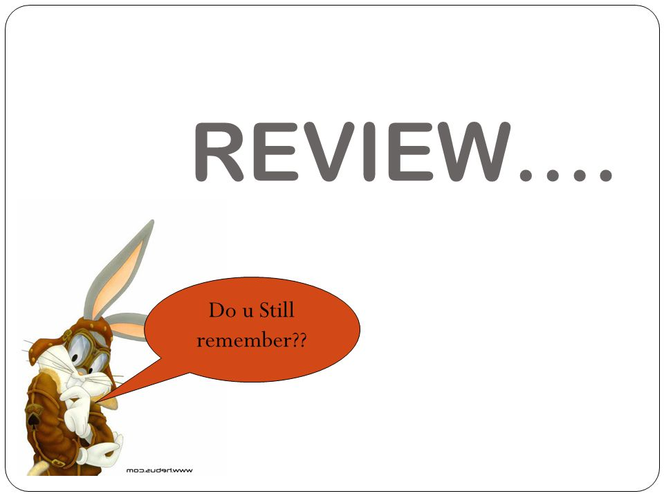 REVIEW…. Do u Still remember