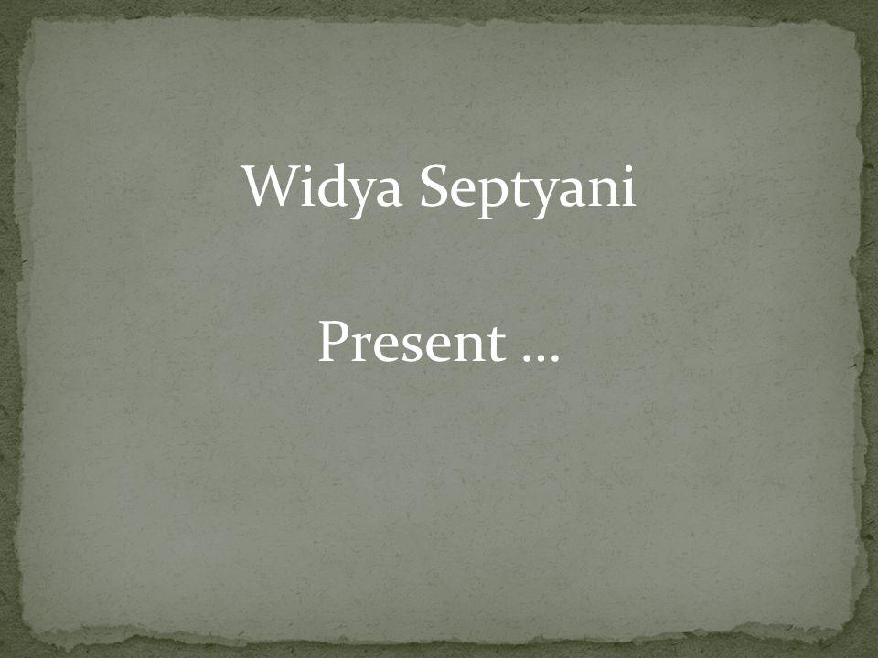 Widya Septyani Present …
