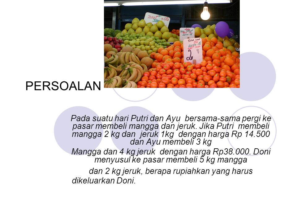 dan 2 kg jeruk, berapa rupiahkan yang harus dikeluarkan Doni.