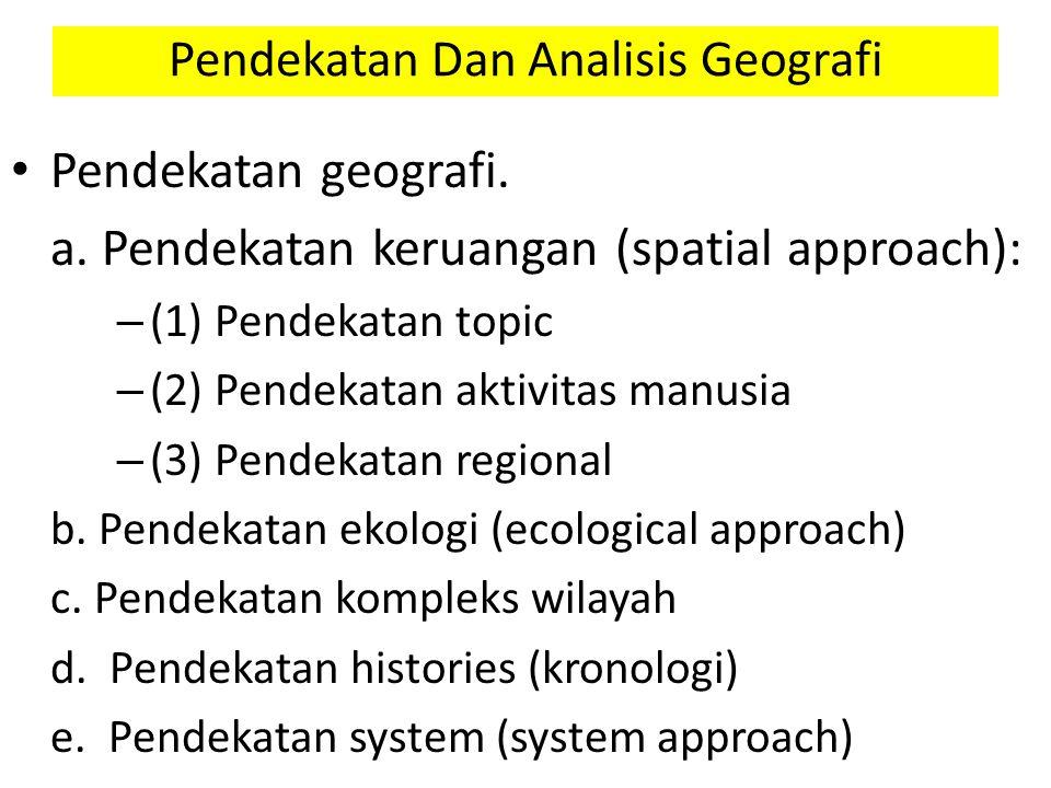 Pendekatan Dan Analisis Geografi