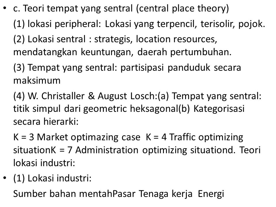 c. Teori tempat yang sentral (central place theory)