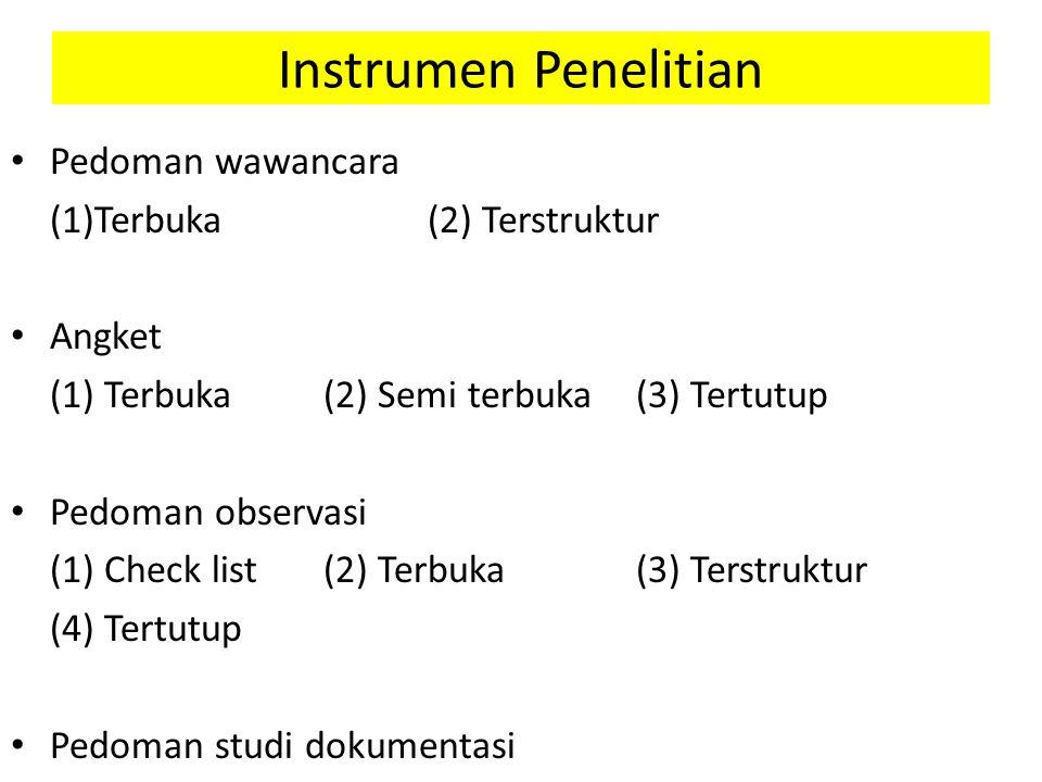 Instrumen Penelitian Pedoman wawancara (1)Terbuka (2) Terstruktur