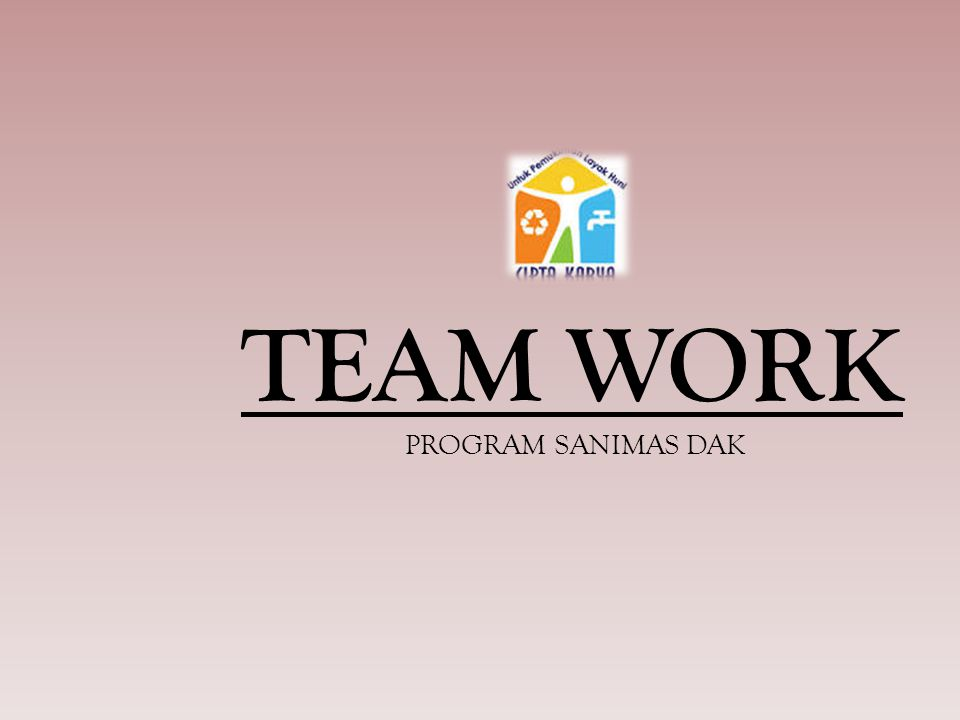 TEAM WORK PROGRAM SANIMAS DAK