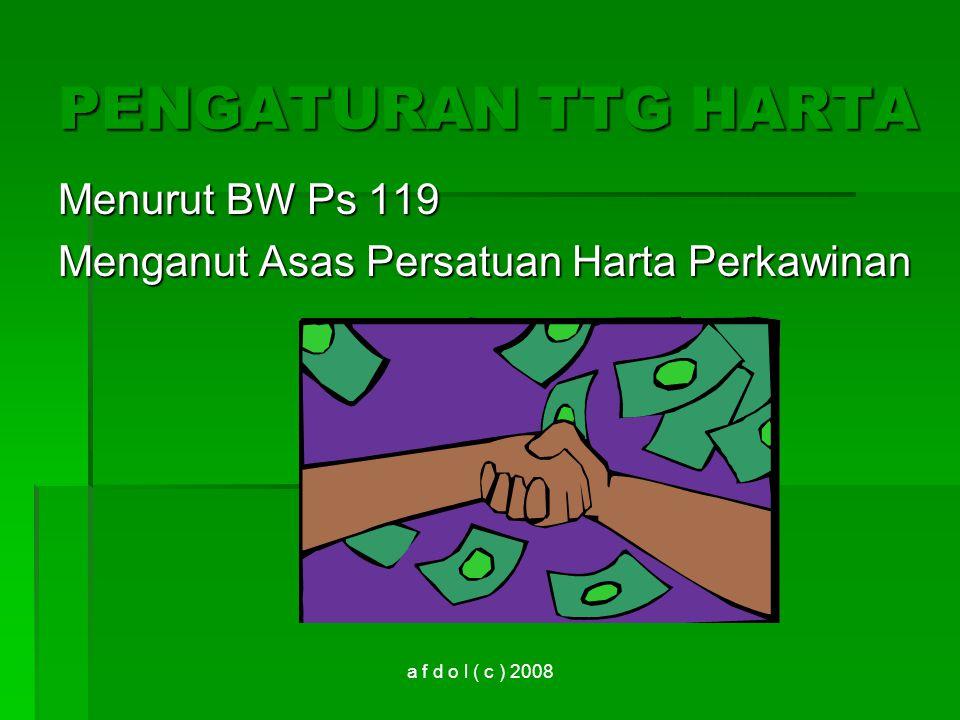PENGATURAN TTG HARTA Menurut BW Ps 119