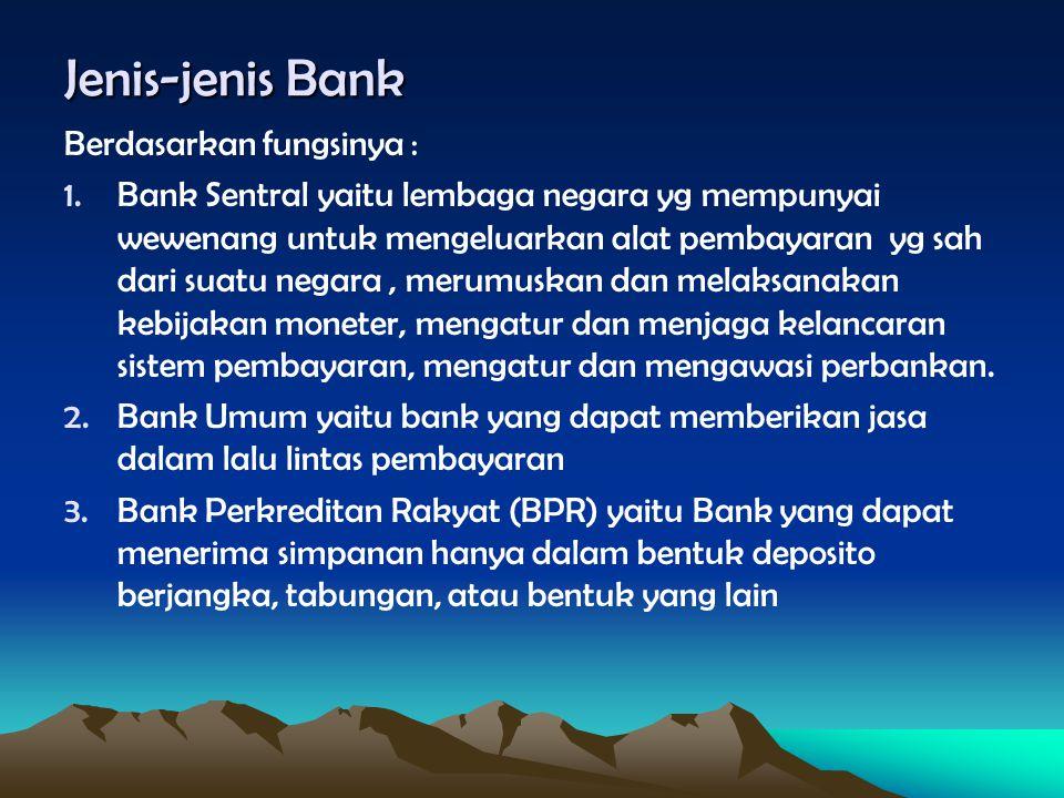 Jenis-jenis Bank Berdasarkan fungsinya :