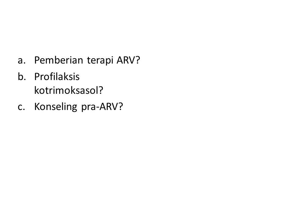 Pemberian terapi ARV Profilaksis kotrimoksasol Konseling pra-ARV