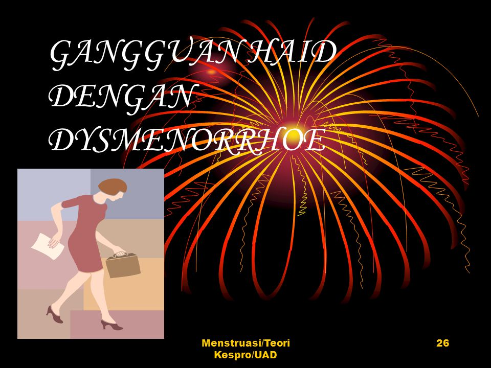 GANGGUAN HAID DENGAN DYSMENORRHOE