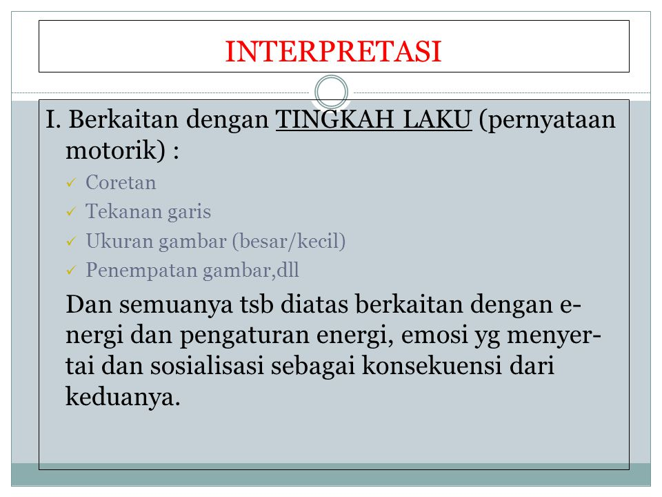 INTERPRETASI I. Berkaitan dengan TINGKAH LAKU (pernyataan motorik) :