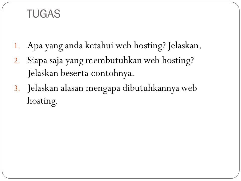 TUGAS Apa yang anda ketahui web hosting Jelaskan.