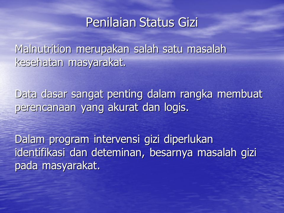 Penilaian Status Gizi Malnutrition merupakan salah satu masalah kesehatan masyarakat.