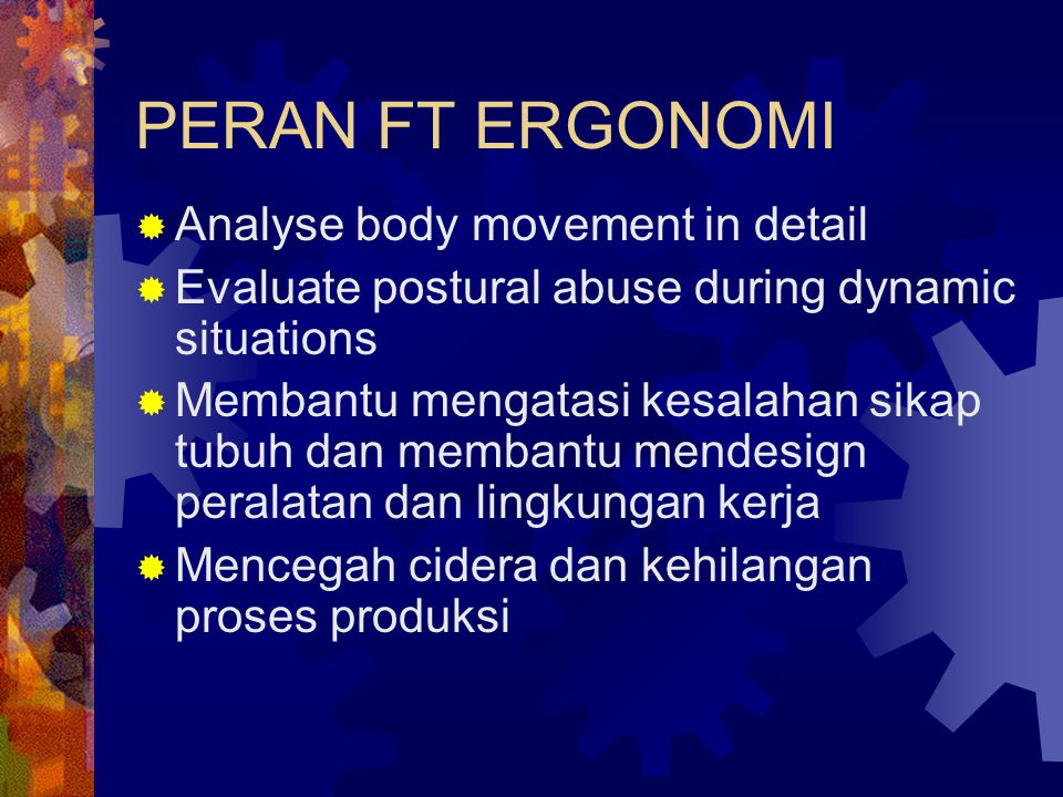 PERAN FT ERGONOMI Analyse body movement in detail