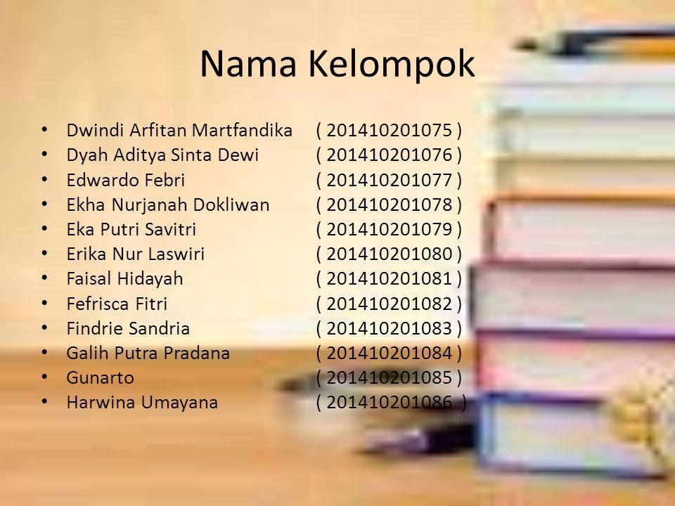 Nama Kelompok Dwindi Arfitan Martfandika ( 201410201075 )
