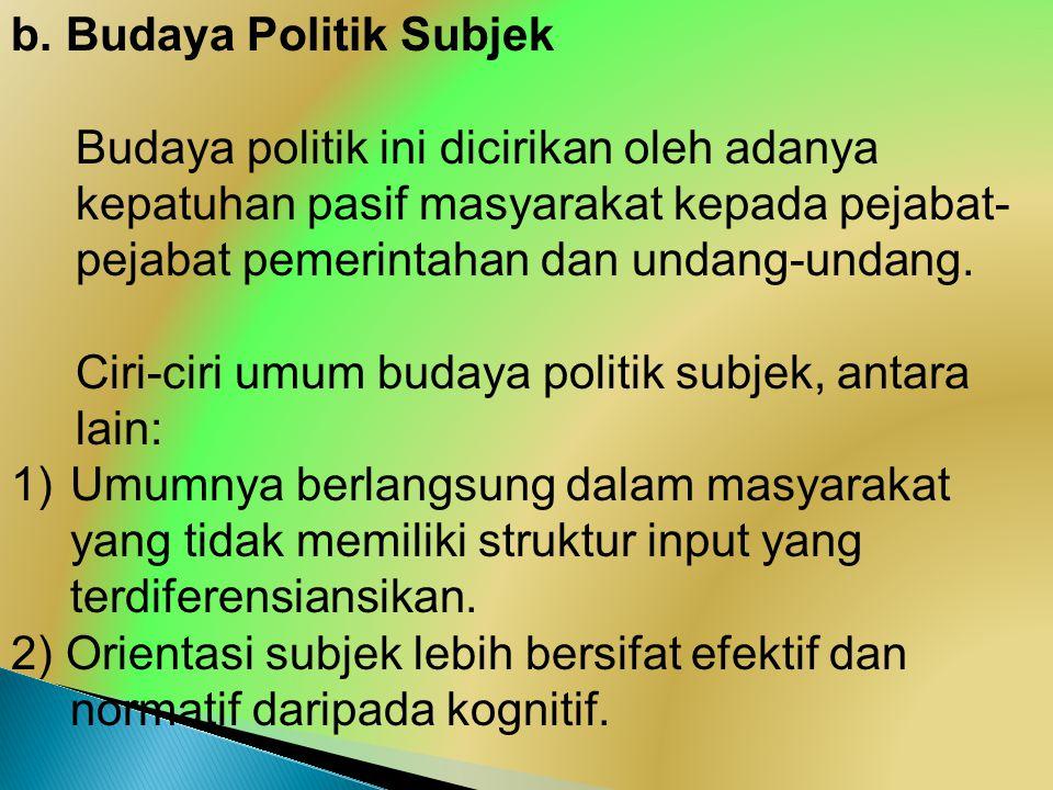 b. Budaya Politik Subjek
