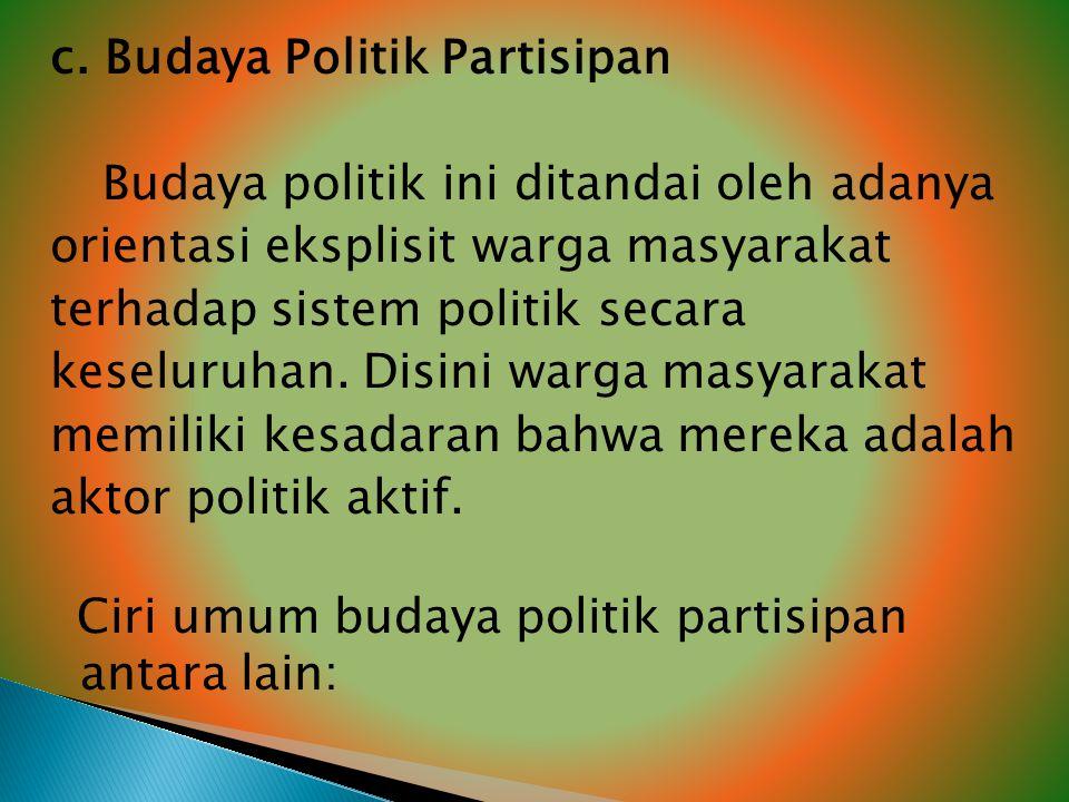 c. Budaya Politik Partisipan