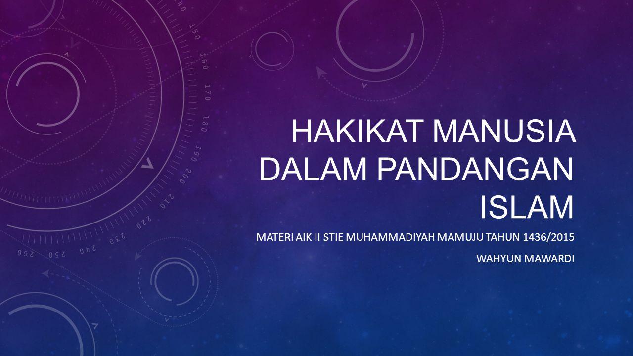 HAKIKAT MANUSIA DALAM PANDANGAN ISLAM