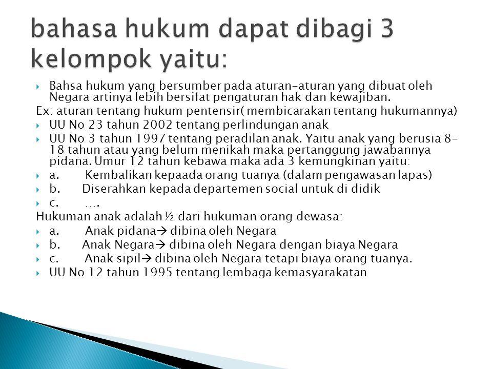 bahasa hukum dapat dibagi 3 kelompok yaitu: