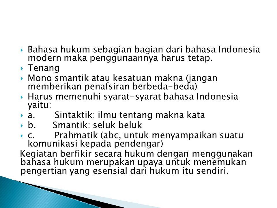Bahasa hukum sebagian bagian dari bahasa Indonesia modern maka penggunaannya harus tetap.