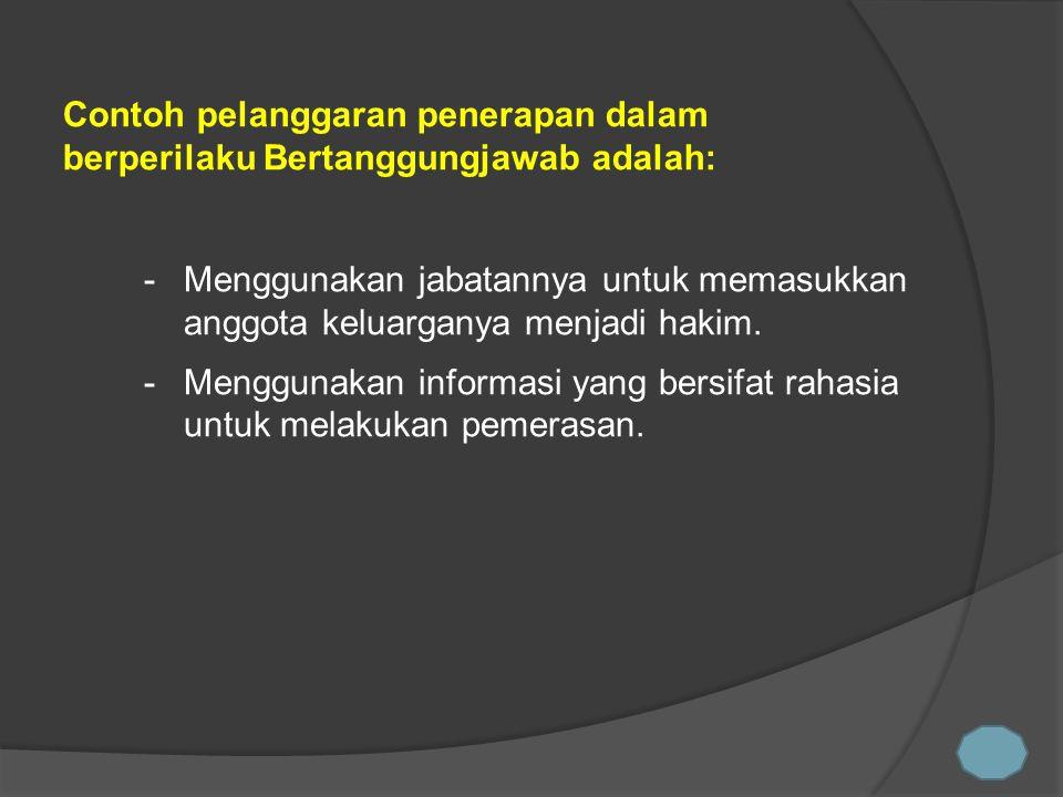 Contoh pelanggaran penerapan dalam berperilaku Bertanggungjawab adalah: