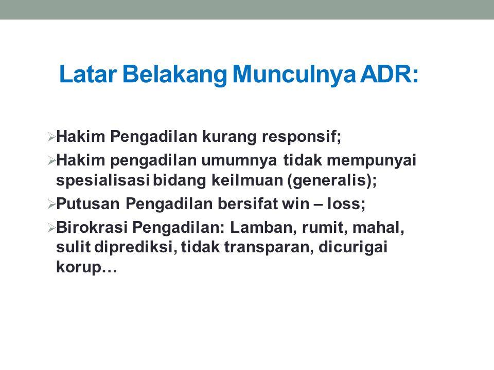 Latar Belakang Munculnya ADR: