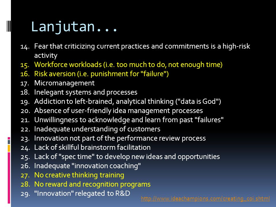 Lanjutan... Fear that criticizing current practices and commitments is a high-risk activity.