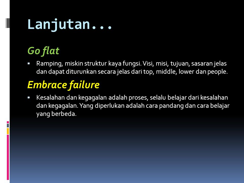 Lanjutan... Go flat Embrace failure