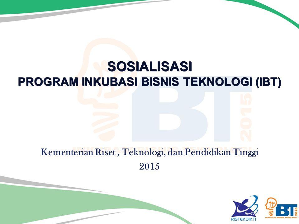 SOSIALISASI PROGRAM INKUBASI BISNIS TEKNOLOGI (IBT)