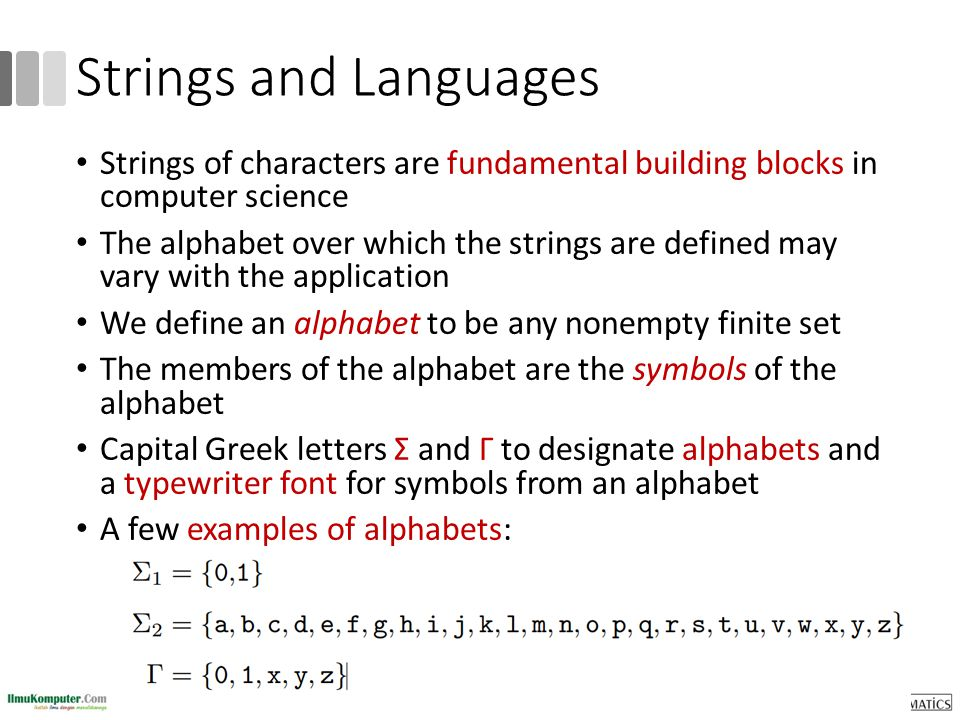 Strings and Languages Strings of characters are fundamental building blocks in computer science.